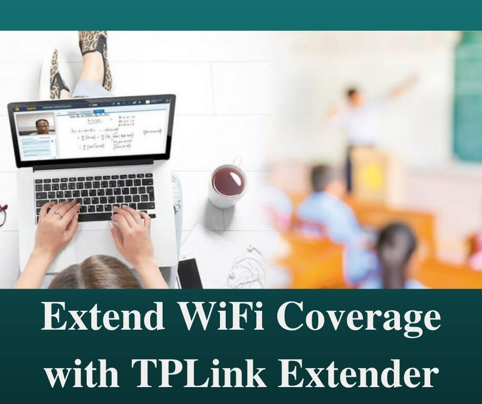 Extend WiFi Coverage with TPLink Extender